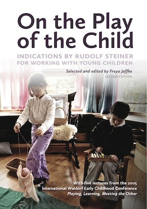 Image for <B>On The Play of the Child </B><I> Indications by Rudolf Steiner for Working with Young Children</I>