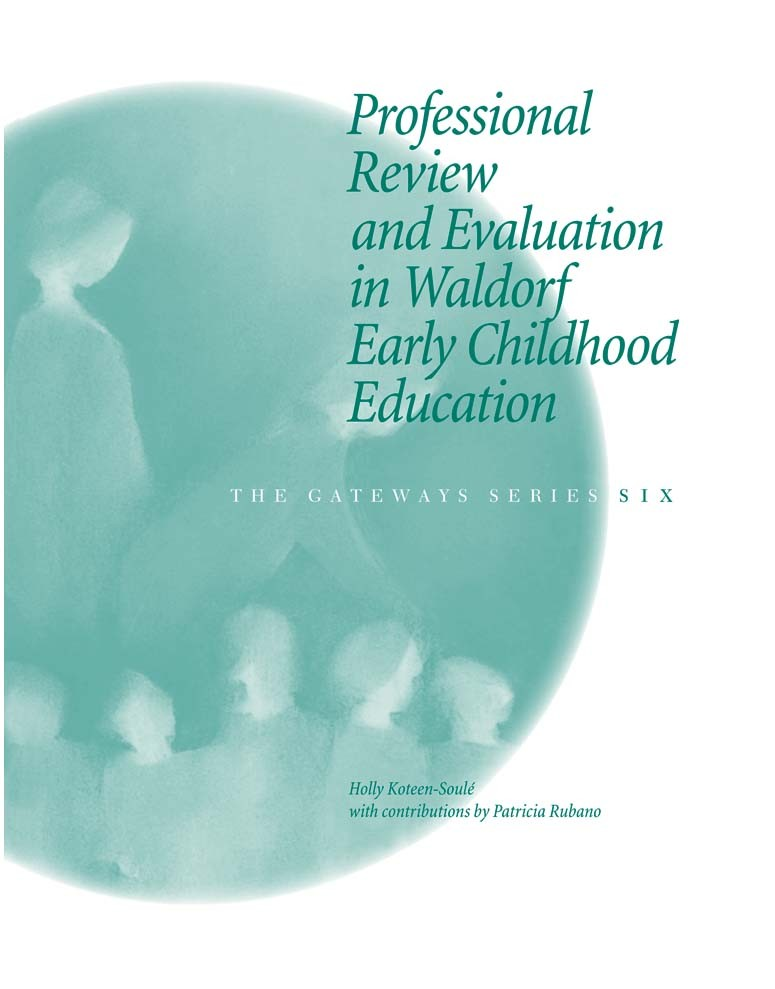 Image for <B>Professional Review and Evaluation in Waldorf Early Childhood Education </B><I> The Gateways Series - Volume Six</I>