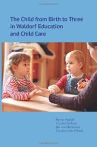 Image for <B>Child from Birth to Three in Waldorf Education and Child Care, The </B><I> </I>