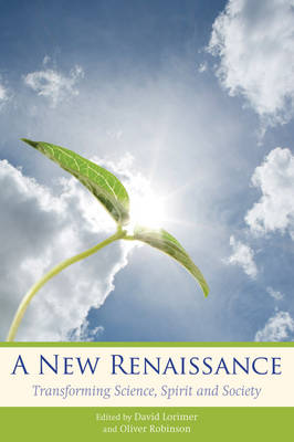 Image for <B>New Renaissance </B><I> Transforming Science, Spirit and Society</I>