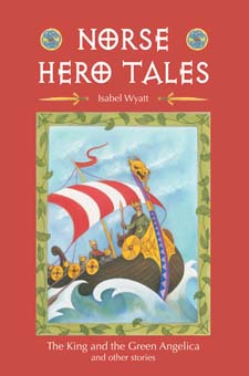 Image for <B>Norse Hero Tales: The King and the Green Angelica and Other Stories </B><I> </I>