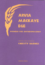 Image for <B>Arvia MacKaye Ege - Pioneer for Anthroposophy </B><I> </I>