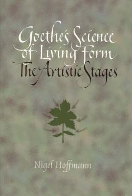 Image for <B>Goethe's Science of Living Form: The Artistic Stages </B><I> </I>