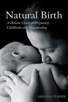 Image for <B>Natural Birth: A Holistic Guide to Pregnancy, Childbirth and Breastfeeding </B><I> </I>