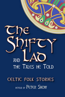 Image for <B>Shifty Lad and the Tales He Told, The </B><I> Celtic Folk Stories</I>