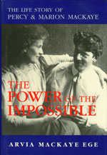 Image for <B>Power of the Impossible </B><I> The Life Story of Percy and Marion Mackaye</I>