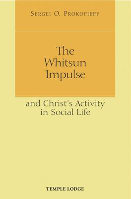 Image for <B>Whitsun Impulse, The </B><I> and Christ's Activity in Social Life</I>