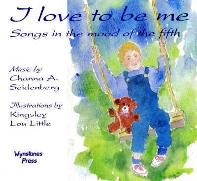 Image for <B>I Love to be Me </B><I> Songs in the Mood of the Fifth.  Songs in the Mood of the Fifth</I>
