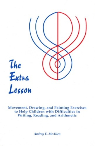 Image for <B>Extra Lesson, The </B><I> Movement, Drawing and Painting Exercises to help Children with difficulties in Writing, Reading and Arithmetic</I>