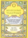 Image for <B>Nourishing Traditions </B><I> The Cookbook that Challenges Politically Correct Nutrition and the Diet Dictocrats</I>