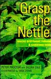 Image for <B>Grasp the Nettle </B><I> Making Biodynamic Farming and Gardening Work</I>