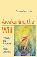 Image for <B>Awakening the Will </B><I> Principles and Processes in Adult Learning</I>