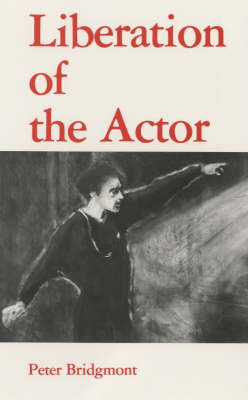 Image for <B>Liberation of the Actor </B><I> </I>