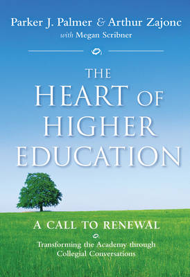 Image for <B>Heart of Higher Education, The </B><I> A Call to Renewal</I>