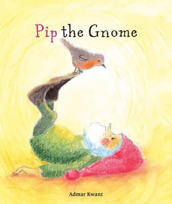 Image for <B>Pip the Gnome </B><I> </I>