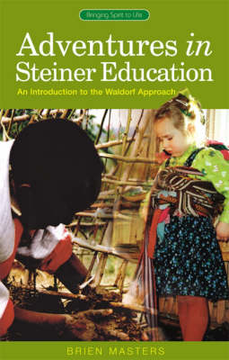 Image for <B>Adventures in Steiner Education </B><I> An Introduction to the Waldorf Approach</I>
