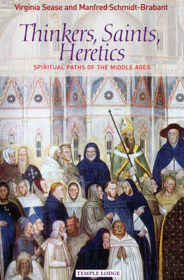 Image for <B>Thinkers, Saints, Heretics </B><I> Spiritual Paths of the Middle Ages</I>