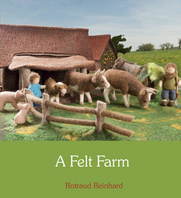 Image for <B>Felt Farm, A </B><I> </I>