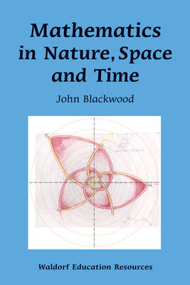 Image for <B>Mathematics in Nature, Space and Time </B><I> </I>