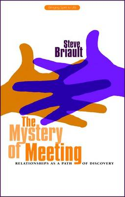 Image for <B>Mystery of Meeting </B><I> Relationships as a Path of Discovery</I>