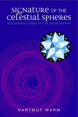 Image for <B>Signature of the Celestial Spheres </B><I> Discovering Order in the Solar System</I>