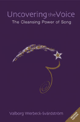 Image for <B>Uncovering the Voice </B><I> The Cleansing Power of Song</I>