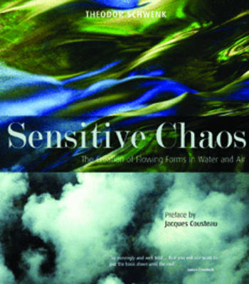 Image for <B>Sensitive Chaos </B><I> Creation of Flowing Forms in Water and Air</I>
