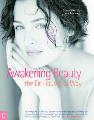 Image for <B>Awakening Beauty </B><I> The Dr. Hauschka Way</I>