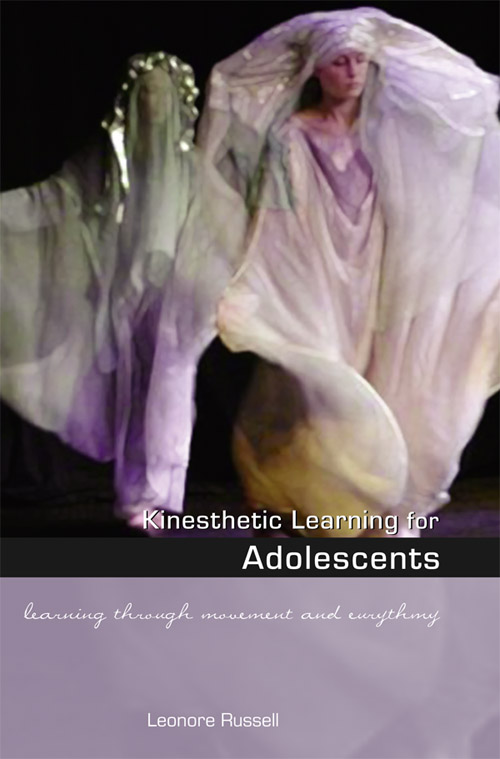 Image for <B>Kinesthetic Learning for Adolescents </B><I> Learning through movement and eurythmy</I>
