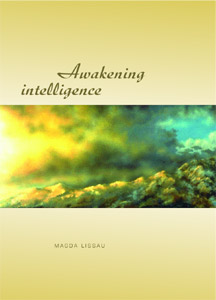Image for <B>Awakening Intelligence </B><I>  <br>Awakening Intelligence <br>Magda Lissau <br> <br>$10.00 $15.00 <br> <br>Quantity <br>  <br>  <br>The Task of the Teacher and the Key Picture of the Learning Process</I>