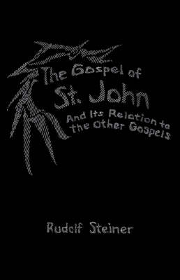 Image for <B>Gospel of St.John and Its Relation to the Other Gospels </B><I> </I>