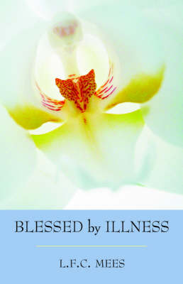 Image for <B>Blessed by Illness </B><I> </I>