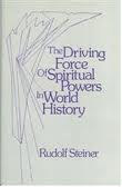 Image for <B>Driving Force of Spiritual Powers in World History </B><I> </I>