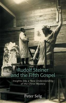 Image for <B>Rudolf Steiner and the Fifth Gospel </B><I> Insights into a New Understanding of the Christ Mystery</I>