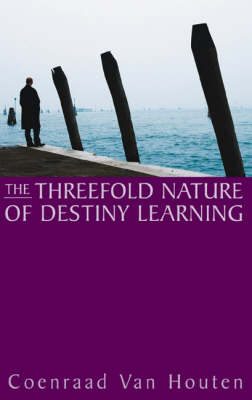 Image for <B>Threefold Nature of Destiny Learning </B><I> </I>