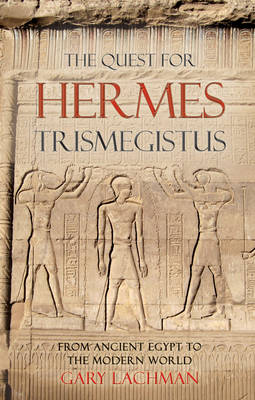 Image for <B>Quest for Hermes Trismegistus </B><I> From Ancient Egypt to the Modern World</I>