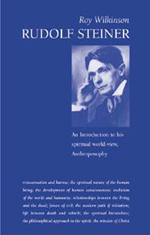 Image for <B>Rudolf Steiner </B><I> An Introduction to His Spiritual World-view, Anthroposophy</I>