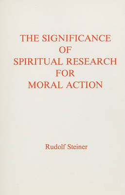 Image for <B>Significance of Spiritual Research for Moral Action </B><I> </I>