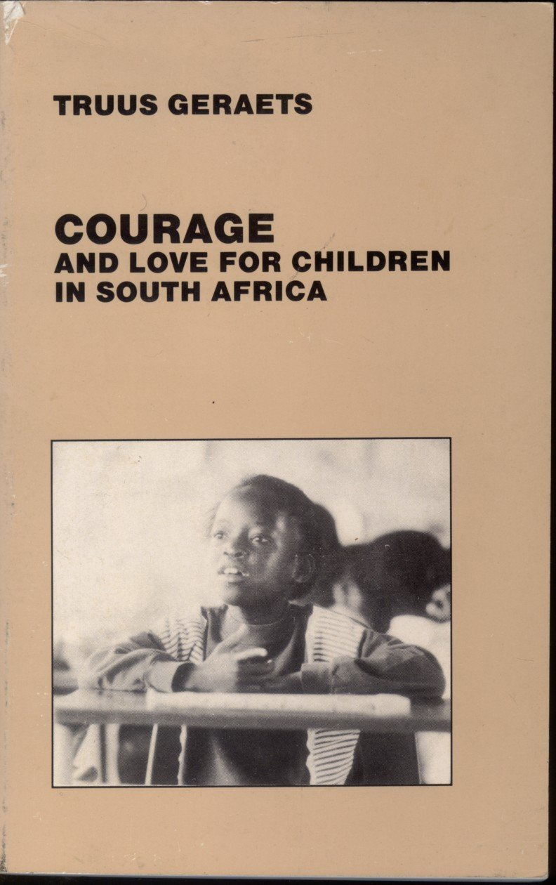 Image for <B>Courage and love for the children in South Africa </B><I> </I>