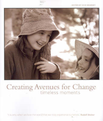 Image for <B>Creating Avenues for Change </B><I> Timeless Moments</I>