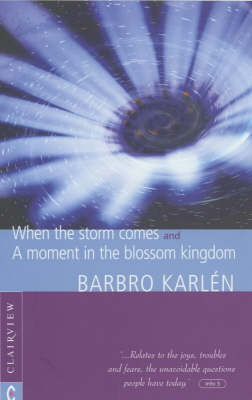 Image for <B>When the Storm Comes </B><I> A Moment in the Blossom Kingdom</I>