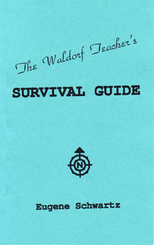 Image for <B>Waldorf Teacher's Survival Guide, The </B><I> </I>