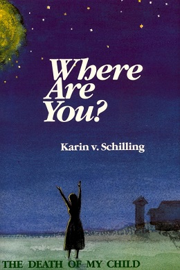 Image for <B>Where Are You? </B><I> Coming to Terms with the Death of My Child</I>