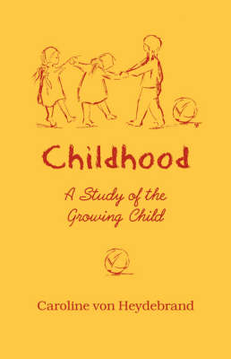 <B>Childhood </B><I> A Study of the Growing Child</I>