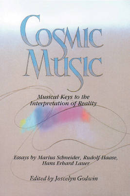 Image for <B>Cosmic Music </B><I> Musical Keys to the Interpretation of Reality</I>