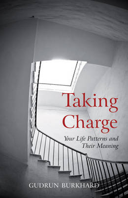 Image for <B>Taking Charge </B><I> Your Life Patterns and Their Meaning</I>