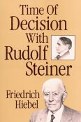 Image for <B>Time of Decision with Rudolf Steiner </B><I> Experience and Encounter.</I>