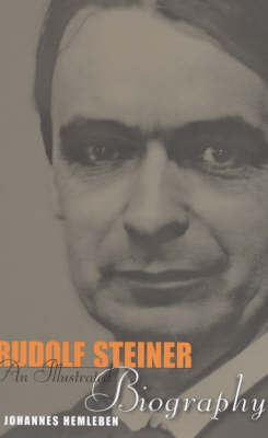 Image for <B>Rudolf Steiner: An Illustrated Biography </B><I> </I>