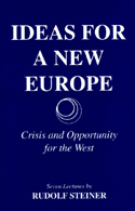 Image for <B>Ideas for a New Europe </B><I> Crisis and Opportunity for the West</I>