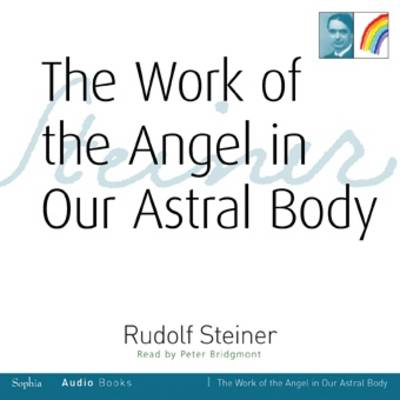 Image for <B>Work of the Angel in Our Astral Body, The - CD </B><I> </I>